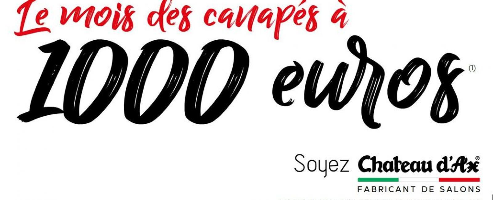 LE MOIS DES CANAPES A 1000€ DU 24/08 AU 05/10/2020 !