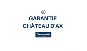 Garantie Château d'Ax : l'excellence assurée